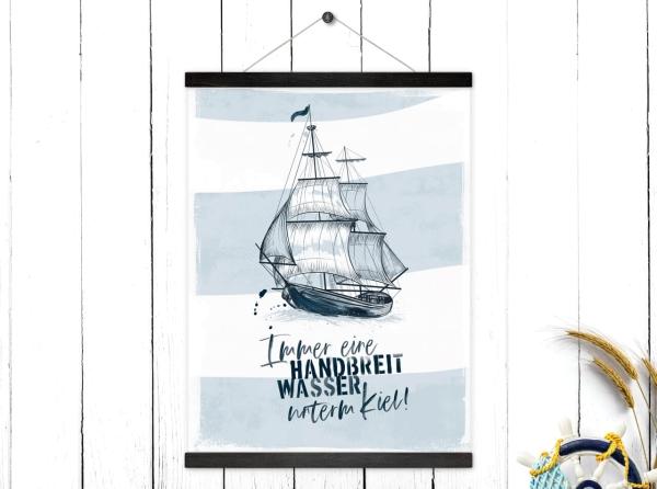 Kunstdruck mit magnetischen Posterleisten Handbreit Wasser unterm Kiel
